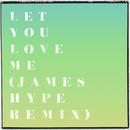 Let You Love Me (James Hype Remix)/Rita Ora