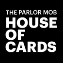 House of Cards/The Parlor Mob