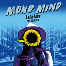 LaLaLove (The Remixes)/Mono Mind