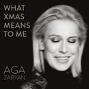 What Xmas Means To Me/Aga Zaryan