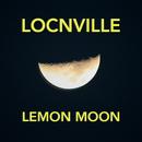 Lemon Moon/Locnville