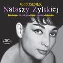 40 Piosenek Nataszy Zylskiej/Natasza Zylska