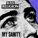 My Sanity/Bad Religion