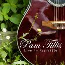 Pam Tillis - Live in Nashville/Pam Tillis