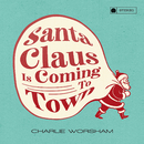 Santa Claus Is Coming to Town/Charlie Worsham