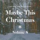 Maybe This Christmas, Vol .8/Various Artists