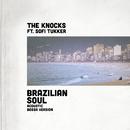 Brazilian Soul (feat. Sofi Tukker) [Acoustic Bossa Version]/The Knocks