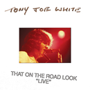 That On The Road Look (Live)/Tony Joe White