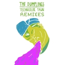 Technicolor Yawn - Remixes/The Dumplings