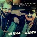 Pol Wieku Czlowieku (feat. Ras Luta)/Krzysztof Krawczyk