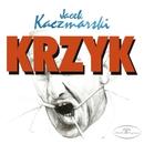 Krzyk/Jacek Kaczmarski