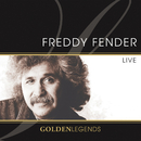 Golden Legends: Freddy Fender Live/Freddy Fender
