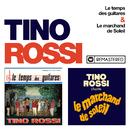 Le temps des guitares / Le marchand de soleil (Remasterisé en 2018)/Tino Rossi