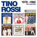 1978-1982 : Les succès (Remasterisé en 2018)/Tino Rossi