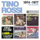 1974-1977 : Les succès (Remasterisé en 2018)/Tino Rossi