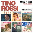 1967-1968 : Les succès (Remasterisé en 2018)/Tino Rossi