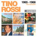 1965-1966 : Les succès (Remasterisé en 2018)/Tino Rossi