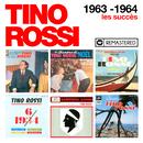 1963-1964 : Les succès (Remasterisé en 2018)/Tino Rossi