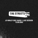 Jo Whiley BBC Radio 1 Live Session, 13.09.2002/The Streets