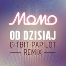 Od Dzisiaj (MoMo Gitbit Papilot Remix)/MoMo