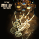 I'm Not Goin' (feat. Kevin Gates)/Gucci Mane