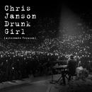 Drunk Girl (Alternate Version)/Chris Janson