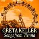 Greta Keller: Songs from Vienna/Greta Keller