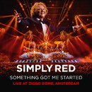 Something Got Me Started (Live at Ziggo Dome, Amsterdam)/Simply Red