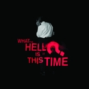 What The Hell Is It This Time?/Sparks