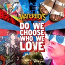 Do We Choose Who We Love/The Waterboys
