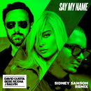 Say My Name (feat. Bebe Rexha & J Balvin) [Sidney Samson Remix]/David Guetta