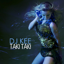 Taki Taki/DJ Kee
