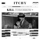 Kill Tomorrow (Bonus Track)/ITCHY