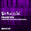 Praise You (Purple Disco Machine Extended Remix)/Fatboy Slim