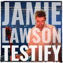 Testify/Jamie Lawson