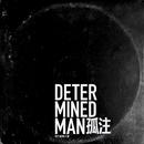 Determined Man/Roy Wang