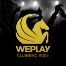 WePlay Clubbing #005/Various Artists