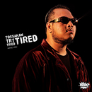 Try Tried Tired/Tossakan