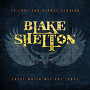 Every Which Way but Loose (Friends and Heroes Session)/Blake Shelton