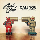 Call You (feat. Nasri of MAGIC!)/Cash Cash