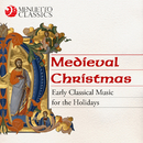 Medieval Christmas (Early Classical Music for the Holidays)/Various Artists