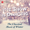 The Snow is Dancing (The Classical Music of Winter)/Various Artists