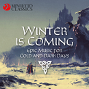 Winter is Coming (Epic Music for Cold and Dark Days)/Various Artists
