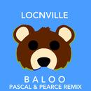 Baloo (Pascal & Pearce Remix)/Locnville
