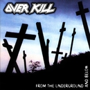 From The Underground And Below/Overkill
