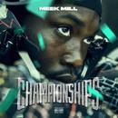 Championships/Meek Mill