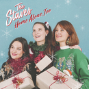 Home Alone, Too/The Staves