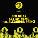 Say My Name (feat. Alexandra Prince)/Ben Delay