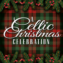 A Celtic Christmas Celebration/Various Artists