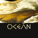 Femme fatale/Ocean